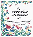 A Creative Companion: How to Free Your Creative Spirit