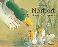 Norbert et les oeufs disparus par Stéphanie Blanchart