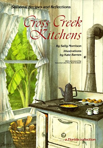 Cross Creek Kitchens: Seasonal Recipes and Reflections