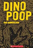 Dino Poop: And Other Remarkable Remains of the Past