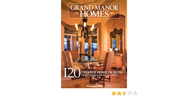 Grand Manor Homes 120 Distinguished Home Designs Inc Home