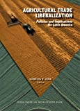 Agricultural Trade Liberalization : Policies and Agreements in the Western Hemisphere, , 193100367X