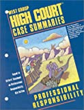High Court Case Summaries- Professional Responsibility, Blatt, Dana L., 0314145206