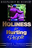 Holiness for Hurting People, David L. Thompson and Gina Thompson Eickhoff, 0898271916