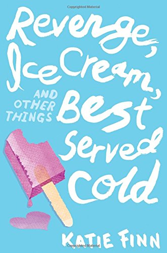 Revenge, Ice Cream, and Other Things Best Served Cold (A Broken Hearts & Revenge Novel) (Best Ice Cream In Dayton Ohio)