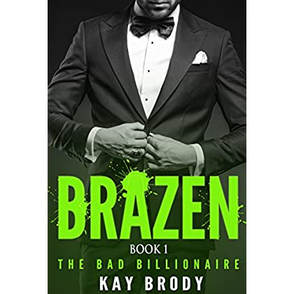 BRAZEN: A Bad Boy New Adult Romance, B