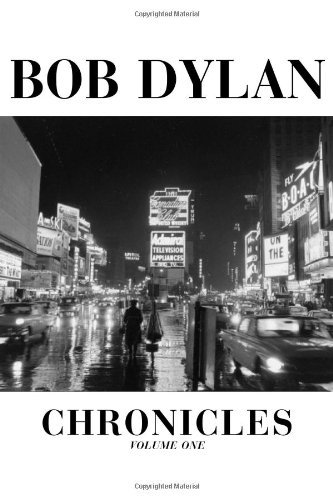 Read Online By Bob Dylan - Chronicles: Volume One (1st Edition) (9.5.2004) ebook