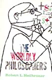 img - for The Worldly Philosophers book / textbook / text book
