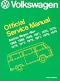 Volkswagen Station Wagon/Bus: Official Service Manual Type 2, 1968, 1969, 1970, 1971, 1972, 1973, 1974, 1975, 1976, 1977, 1978, 1979