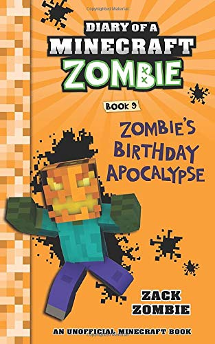 Diary of a Minecraft Zombie Book 9: Zombie's Birthday Apocalypse: Volume 9