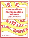 img - for Ella Vanilla's Multiplication Secrets: Building Math Memory with Rhythm and Rhyme book / textbook / text book