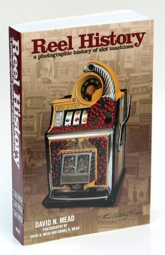 Reel History, a Photographic History of Slot Machines by David N. Mead (2005) Paperback ()