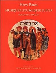Musiques liturgiques juives: Parcours et escales par Hervé Roten