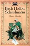 Birch Hollow Schoolmarm, Carrie Bender, 0836190955