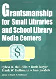 img - for Grantsmanship for Small Libraries and School Library Media Centers book / textbook / text book