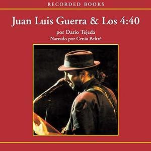 La Historia escondida de Juan Luis Guerra [The Hidden History of Juan Luis Guerra (Texto Completo)] Audiobook