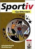 Sportiv Gerätturnen: Schulmethodik Gerätturnen (Klett Sportiv)