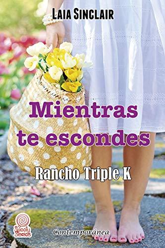 Mientras te escondes (Rancho Triple K n