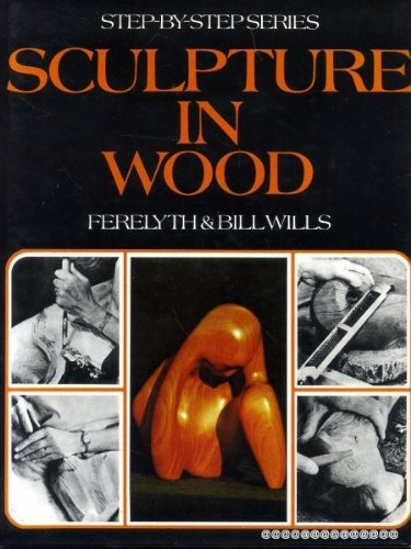 Sculpture in Wood, Wills, Ferelyth; Wills, Bill