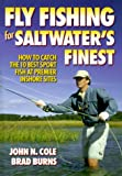 Fly Fishing for Saltwater's Finest, John N. Cole and Brad E. Burns, 0736001301