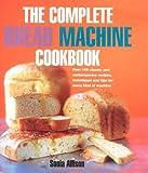 The Complete Bread Machine Cookbook