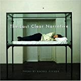 The Last Clear Narrative, Rachel Zucker, 0819567116