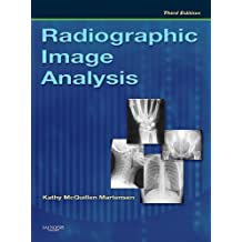 By Kathy McQuillen Martensen MA RT(R) - Radiographic Image Analysis, 3e (3rd third edition)