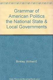 Grammar of American Politics the National…