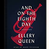 And on the Eighth Day (Ellery Queen Mysteries) (Ellery Queen Mysteries (Audio))