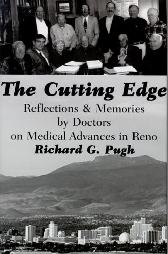 The Cutting Edge: Reflections & Memories by Doctors on Medical Advances in Reno (The Golden Age of Medicine Series) PDF