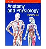 [(Paramedic: Anatomy and Physiology)] [Author: American Academy of Orthopaedic Surgeons (Aaos)] published on (July, 2005)