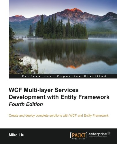 WCF Multi-Layer Services Development with Entity Framework, 4th Edition by Packt Publishing - ebooks Account