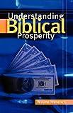 img - for Understanding Biblical Prosperity book / textbook / text book