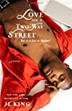 Love on a Two-Way Street, J. L. King, 1416566325