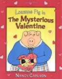 Louanne Pig in the Mysterious Valentine, Nancy Carlson, 1575056712