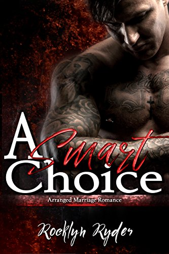 A Smart Choice: Arranged Marriage Romance by [Ryder, Rocklyn]