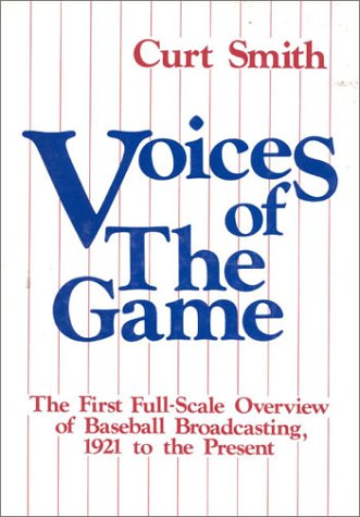 Voices of the Game: The First Full-Scale Overview of Baseball Broadcasing, 1921 to the Present by Brand: Diamond Communications