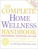 The Complete Home Wellness Handbook, John Swartzberg and Sheldon Margen, 0929661648
