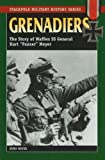 """Grenadiers: The Story of Waffen SS General Kurt """"Panzer"""" Meyer (Stackpole Military History): The Story of Waffen SS General Kurt ... Meyer (Stackpole Military History Series)"""