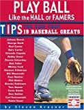 Play Ball Like the Hall of Famers, Steven Krasner, 1561453390