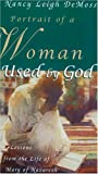 Portrait of a Woman Used by God, Nancy Leigh DeMoss, 0940110202