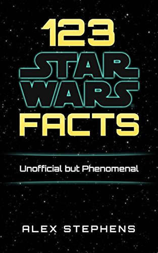 123 Star Wars Facts: Unofficial but Phenomenal