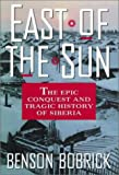 Front cover for the book East of the Sun: The Epic Conquest and Tragic History of Siberia by Benson Bobrick