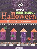 img - for Simple Fabric Folding for Halloween: 12 Fun Quilts and Projects book / textbook / text book