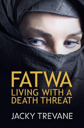 Amazon fatwa living with a death threat ebook jacky trevane fatwa living with a death threat by trevane jacky fandeluxe Epub