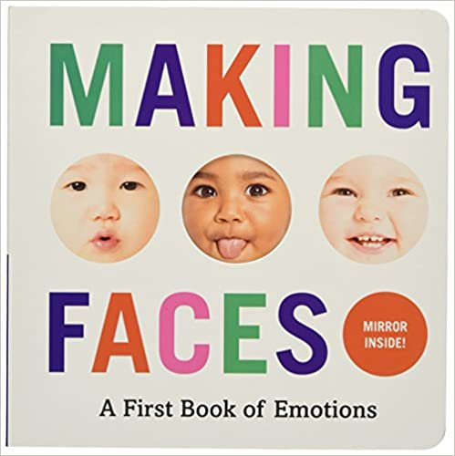 Making Faces: A first book about emotions