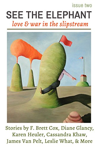 See The Elephant Magazine, Issue Two: Love & War in the Slipstream
