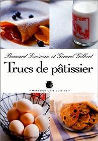 Trucs de pâtissier par Bernard Loiseau