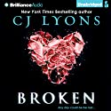 Broken Audiobook by CJ Lyons Narrated by Amy McFadden