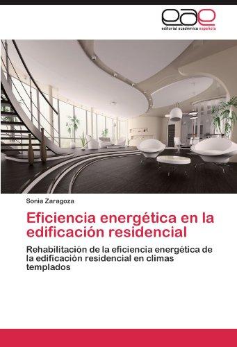 Descargar Libro Eficiencia Energetica En La Edificacion Residencial Sonia Zaragoza